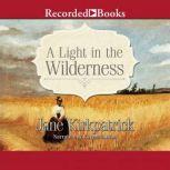 A Light in the Wilderness, Jane Kirkpatrick