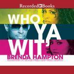 Who Ya Wit' The Finale, Brenda Hampton