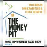The Money Pit, Vol. 4 With Hosts Tom Kraeutler & Leslie Segrete, Tom Kraeutler; Leslie Segrete