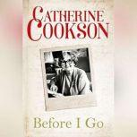 Before I Go, Catherine Cookson