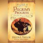 Little Pilgrim's Progress From John Bunyan's Classic, Helen L. Taylor