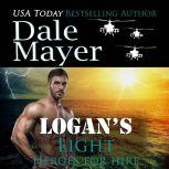 Logan's Light Book 6: Heroes For Hire, Dale Mayer