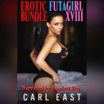 Erotic Futagirl Bundle XVIII, Carl East