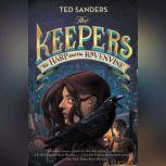 The Keepers #2: The Harp and the Ravenvine, Ted Sanders