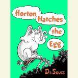 Horton Hatches the Egg, Dr. Seuss