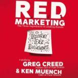 R.E.D. Marketing The Three Ingredients of Leading Brands, Greg Creed