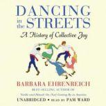 Dancing in the Streets A History of Collective Joy, Barbara Ehrenreich