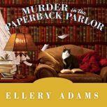 Murder in the Paperback Parlor, Ellery Adams