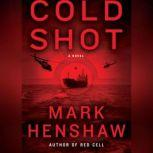 Cold Shot, Mark Henshaw