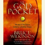 The God Pocket He owns it. You carry it. Suddenly, everything changes., Bruce Wilkinson