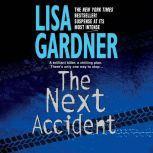 The Next Accident An FBI Profiler Novel, Lisa Gardner