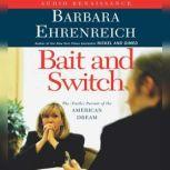 Bait and Switch The (Futile) Pursuit of the American Dream, Barbara Ehrenreich