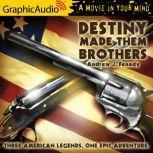 Destiny Made Them Brothers, Andrew J. Fenady