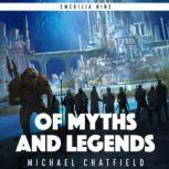 Of Myths and Legends, Michael Chatfield