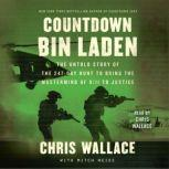 Countdown bin Laden The Untold Story of the 247-Day Hunt to Bring the Mastermind of 9/11 to Justice, Chris Wallace