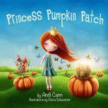 Princess Pumpkin Patch, Andi Cann
