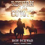 Return of the Coyote, Ron Schwab