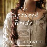 The Captured Bride, Michelle Griep