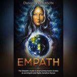 Empath The Empath's Guide to Overcoming Social Anxiety as an Empath and Highly Sensitive Person, Daniel Patterson