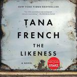 The Likeness, Tana French
