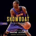 Showboat The Life of Kobe Bryant, Roland Lazenby