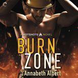 Burn Zone A Gay Firefighter Romance, Annabeth Albert