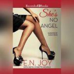 She's No Angel, E.N. Joy