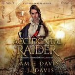 Accidental Raider - Accidental Champion Book 2 A LitRPG Swashbuckler, Jamie Davis