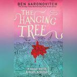 The Hanging Tree A Rivers of London Novel, Ben Aaronovitch