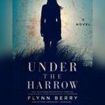 Under the Harrow, Flynn Berry