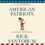 American Patriots Answering the Call to Freedom, Rick Santorum