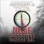 Double Crossfire, Anthony J. Tata