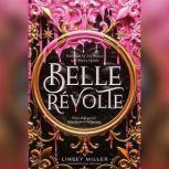 Belle Revolte, Linsey Miller