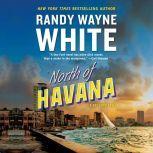 North of Havana, Randy Wayne White