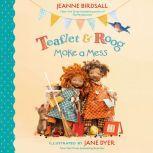 Teaflet and Roog Make a Mess, Jeanne Birdsall