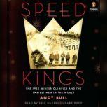 Speed Kings The 1932 Winter Olympics and the Fastest Men in the World, Andy Bull
