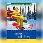 Beacon Street Girls Special Adventure: Freestyle With Avery, Annie Bryant