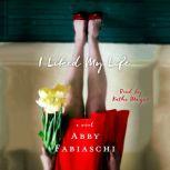 I Liked My Life, Abby Fabiaschi