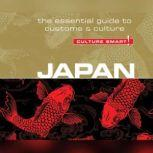 Japan - Culture Smart! The Essential Guide to Customs & Culture, Paul Norbury