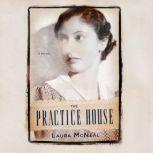 The Practice House, Laura McNeal