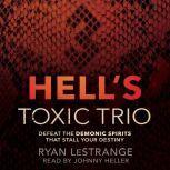 Hell's Toxic Trio Defeat the Demonic Spirits that Stall Your Destiny, Ryan LeStrange