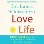 Love and Life, Dr. Laura Schlessinger