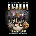 Guardian Life in the Crosshairs of the CIA's War on Terror, Thomas Pecora
