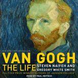Van Gogh The Life, Steven Naifeh