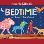 Bedtime for Sweet Creatures, Elizabeth Zunon