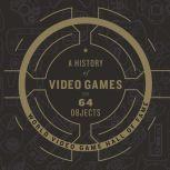 A History of Video Games in 64 Objects, World Video Game Hall of Fame
