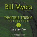 Invisible Terror Collection: The Guardian, Bill Myers