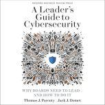 A Leader's Guide to Cybersecurity Why Boards Need to Lead-And How to Do It, Jack J. Domet