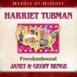Harriet Tubman Freedombound, Janet Benge