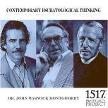 Contemporary Eschatological Thinking, John Warwick Montgomery